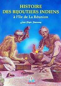 Histoire des bijoutiers indiens à l'île de La Réunion par Jean-Régis Ramsamy