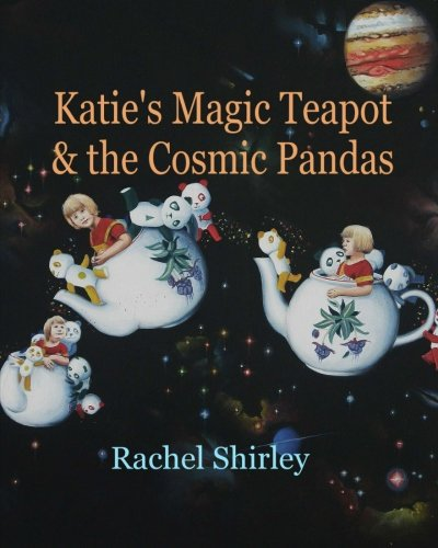 Katie's Magic Teapot & the Cosmic Pandas