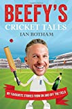 img - for Beefy's Cricket Tales: My Favourite Stories from On and Off the Field book / textbook / text book