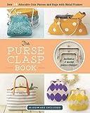 The Purse Clasp Book: Sew 14 Adorable Coin Purses