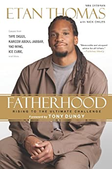 Fatherhood: Rising to the Ultimate Challenge by [Thomas, Etan, Chiles, Nick]