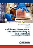 Inhibition of Lipoxygenase and Ntpdase Activity by Medicinal Plants, Syed Muhammad Ali Shah and M. Ashraf, 3844304908