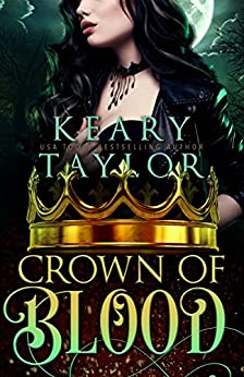 Crown of Blood: Blood Descendants Universe (Crown of Death Book 2) by [Taylor, Keary]