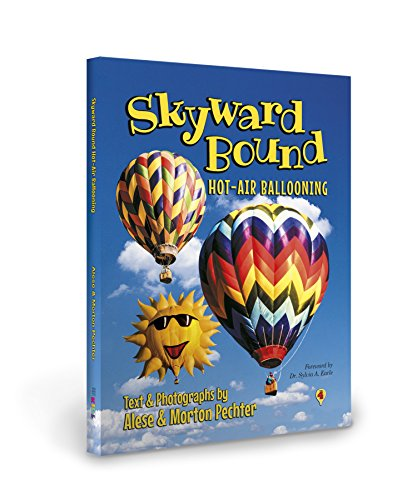 SKYWARD BOUND: HOT-AIR BALLOONING
