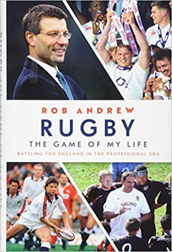 937f192c194 Rugby  The Game of My Life  Battling for England in the Professional Era   Amazon.co.uk  Rob Andrew  9781473664159  Books
