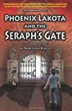 Phoenix Lakota and the Seraph's Gate, Mark Burgio, 1453855696