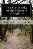 img - for The Sixt Booke of the Historie of England book / textbook / text book