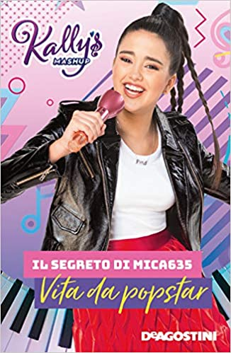 Amazon Fr Il Segreto Di Mica635 Vita Da Popstar Kally S