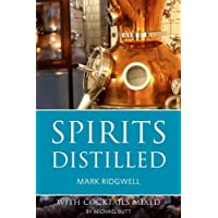 Spirits Distilled: with cocktails mixed by Michael Butt