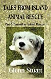 Tales from Island Animal Rescue, Glenn Stuart, 1907407502