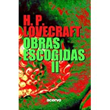 H.P. Lovecraft: Obras escogidas II (Spanish Edition): H. P. Lovecraft, J. A. Llorens, Editorial Acervo: 9788470021664: Amazon.com: Books
