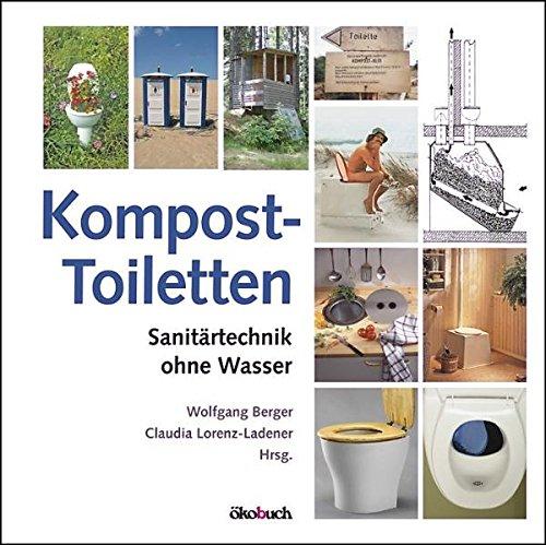 Kompost-Toiletten: Sanitärtechnik ohne Wasser