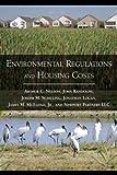 Environmental Regulations and Housing Costs, Arthur C. Nelson and Jonathan Logan, 1597265608