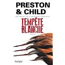 Tempête blanche (Saga Inspecteur Pendergast) (French Edition)