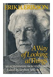 A Way of Looking at Things: Selected Papers of Erik H. Erikson, 1930-1980