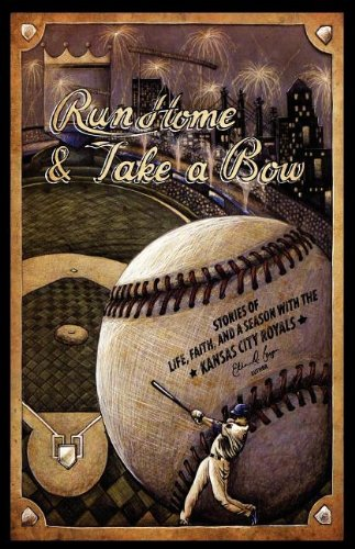 Read Online Run Home and Take a Bow: Stories of Life, Faith, and a Season With the Kansas City Royals pdf epub