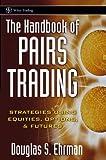 The Handbook of Pairs Trading, Douglas S. Ehrman, 0471727075