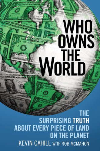 Download Who Owns the World: The Surprising Truth About Every Piece of Land on the Planet pdf