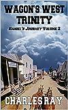 Wagons West: Trinity: Daniel's Journey Volume 2