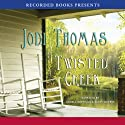 Twisted Creek Audiobook by Jodi Thomas Narrated by Angela Goethals, Scott Sowers