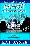 Gambit for Love of a Queen, Kat Jaske, 0741426935