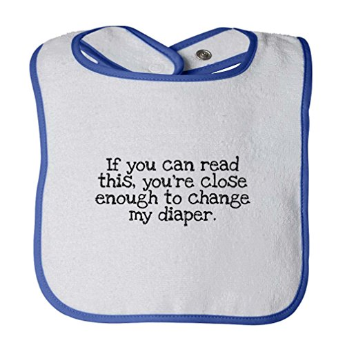 If Read This You'Re Close Change Diaper Infant Contrast Trim Terry Bib White/Royal Blue by Cute Rascals