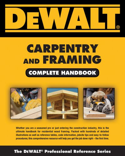 DEWALT Carpentry and Framing Complete Handbook (DEWALT Series) by Cengage Learning