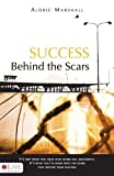 Success Behind the Scars, Aldric Marshall, 1606963589
