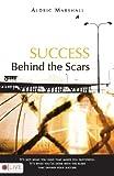 Success Behind the Scars, Aldric Marshall, 1606963589