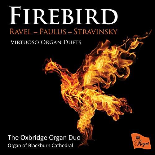 Firebird: Virtuoso Organ Duets By Ravel Paulus Stravinsky