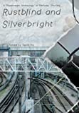 Rustblind and Silverbright - a Slipstream Anthology of Railway Stories, , 190812525X
