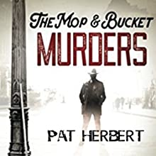 The Mop & Bucket Murders Audiobook by Pat Herbert Narrated by Angus Freathy