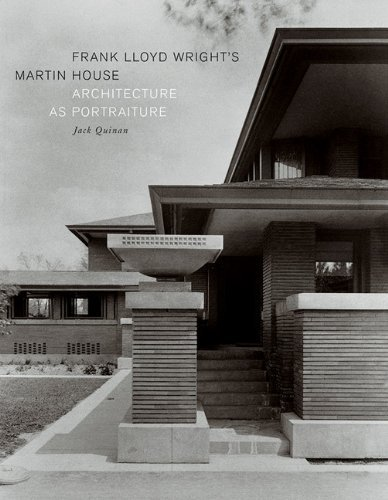 Frank Lloyd Wright's Martin House: Architecture as Portraiture by Jack Quinan (2004-05-03)