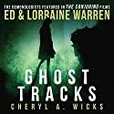Ghost Tracks Audiobook by Cheryl A. Wicks, Lorraine Warren, Ed Warren Narrated by Todd Haberkorn
