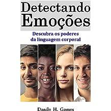 Detectando Emoções: Descubra os poderes da linguagem corporal