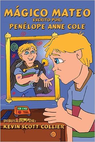 Mágico Mateo (Spanish Edition): Penélope Anne Cole, Kevin Collier: 9781616334215: Amazon.com: Books