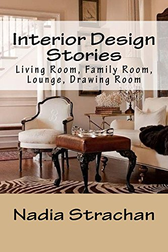 Interior Design Stories: Living room, Family room, Lounge, Drawing room