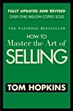 How to Master the Art of Selling, Tom Hopkins, 0446692743