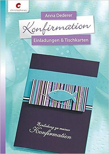 Konfirmation: Einladungen U0026 Tischkarten: Amazon.de: Anna Dederer: Bücher