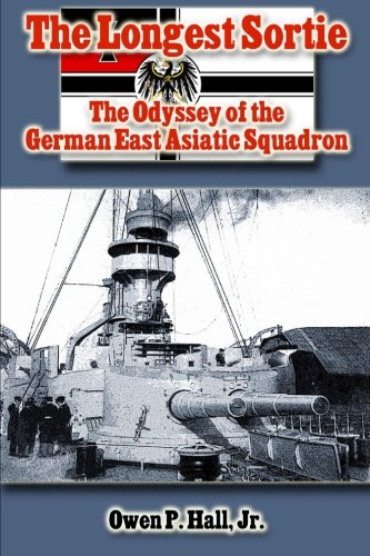The Longest Sortie: The Odyssey of the German East Asiatic