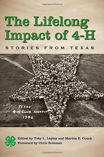 The Lifelong Impact of 4-H: Stories from Texas (Texas A&M AgriLife Research and Extension Service Series)