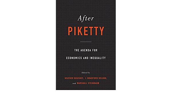 After Piketty: The Agenda for Economics and Inequality ...
