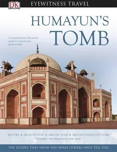 Humayun's Tomb. (DK Eyewitness Travel Monuments of India) pdf