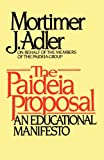 Paideia Proposal, Mortimer J. Adler, 0684841886