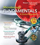 Microbiology Fundamentals : A Clinical Approach, Cowan, Marjorie Kelly and Bunn, Jennifer, 0077929098