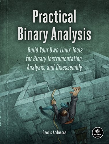 - Practical Binary Analysis: Build Your Own Linux Tools for Binary Instrumentation, Analysis, and Disassembly