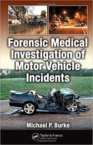 Forensic Medical Investigation Of Motor Vehicle Incidents 9780849378591 Medicine Health Science Books Amazon Com