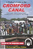 img - for A Walker's Guide to the Cromford Canal: From Langley Mill to Cromford Wharf Including the Branches to Pinxton and Leawood book / textbook / text book