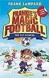 The Elf Express: Book 17 (Frankie's Magic Football)