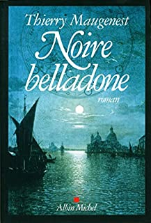 Noire belladone: une enquête de Goldoni, Maugenest, Thierry